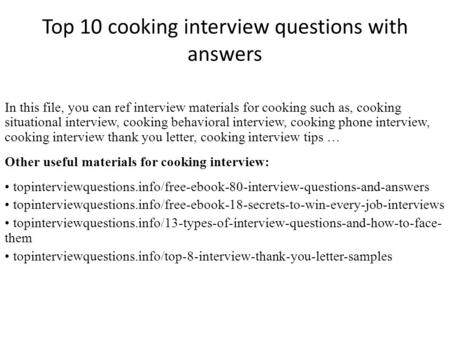 Top 10 Cooking Interview Questions With Answers In This File, You Can Ref  Interview Materials