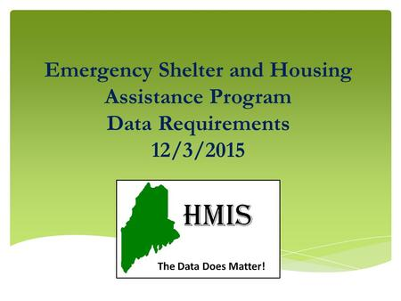 Emergency Shelter and Housing Assistance Program Data Requirements 12/3/2015.