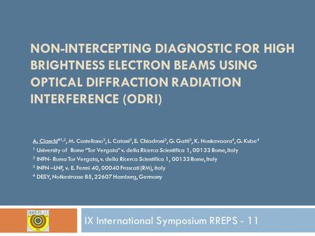 NON-INTERCEPTING DIAGNOSTIC FOR HIGH BRIGHTNESS ELECTRON BEAMS USING OPTICAL DIFFRACTION RADIATION INTERFERENCE (ODRI) A. Cianchi #1,2, M. Castellano 3,