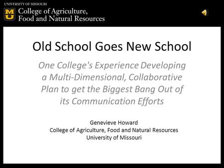 Old School Goes New School One College's Experience Developing a Multi-Dimensional, Collaborative Plan to get the Biggest Bang Out of its Communication.