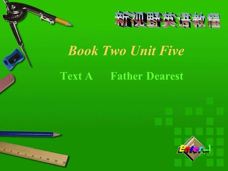 Text A Father Dearest Book Two Unit Five 新视野英语教程 Section A Text A New <strong>words</strong> Text Reading Main Ideas Text Structure Expressions Patterns Exercises Summary.