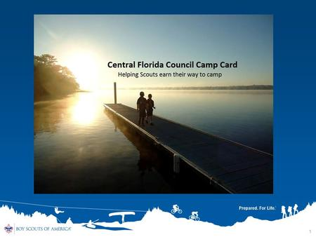 1. Welcome…. Randy Steil- Sr. Development Director Kevin Flay- Council Camp Card Chair 2.