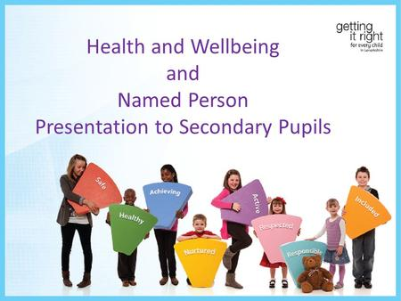 Health and Wellbeing and Named Person Presentation to Secondary Pupils.