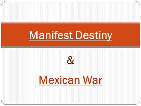 Mexican War Manifest Destiny &. 1. Who did Mexico gain their independence from?