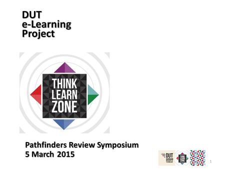 1 DUT e-Learning Project Pathfinders Review Symposium 5 March 2015.