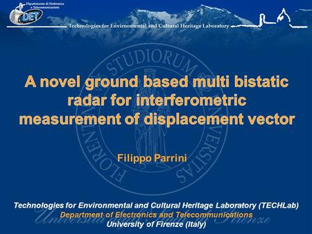 Filippo Parrini Technologies for Environmental and Cultural Heritage Laboratory (TECHLab) Department of Electronics and Telecommunications University of.