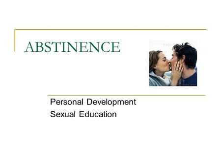 ABSTINENCE Personal Development Sexual Education.