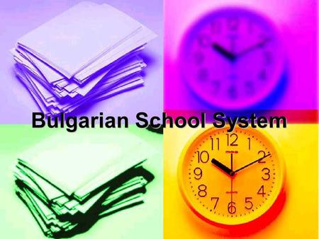 Bulgarian School System. Introduction The Bulgarian educational system covers: The Bulgarian educational system covers: Pre-school education – not compulsory.