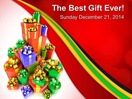 The Best Gift Ever! Sunday December 21, 2014. STCF 2015 Focus Ministry Focus: Building the church one life at a time! Scripture: Matthew 16:18 Yearly.