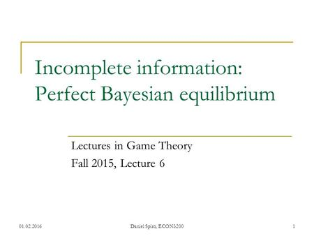 Incomplete information: Perfect Bayesian equilibrium