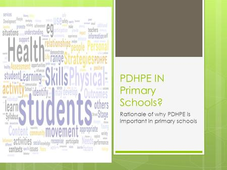 PDHPE IN Primary Schools? Rationale of why PDHPE is important in primary schools.