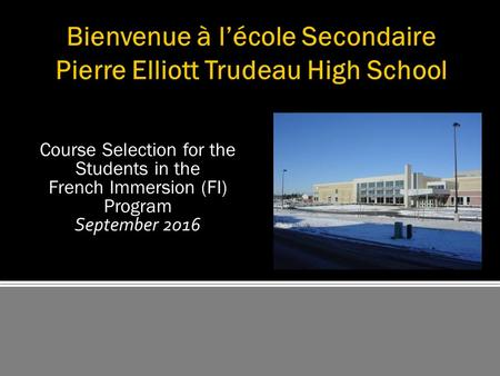 Course Selection for the Students in the French Immersion (FI) Program September 2016.