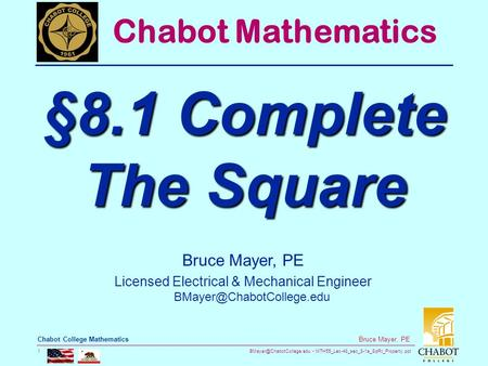 MTH55_Lec-48_sec_8-1a_SqRt_Property.ppt 1 Bruce Mayer, PE Chabot College Mathematics Bruce Mayer, PE Licensed Electrical & Mechanical.