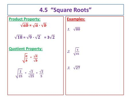 "4.5 ""Square Roots"". More Examples Rationalizing the Denominator."