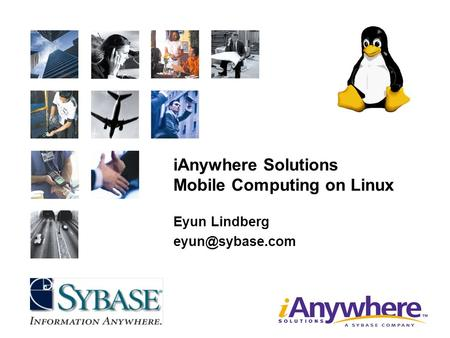 IAnywhere Solutions Mobile Computing on Linux Eyun Lindberg