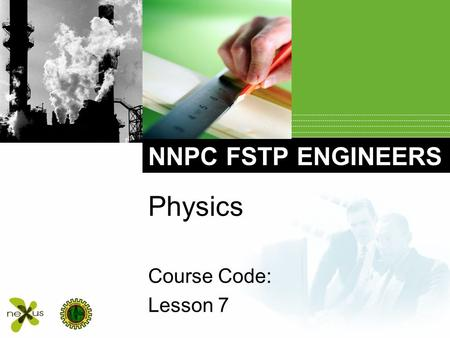 NNPC FSTP ENGINEERS Physics Course Code: Lesson 7.