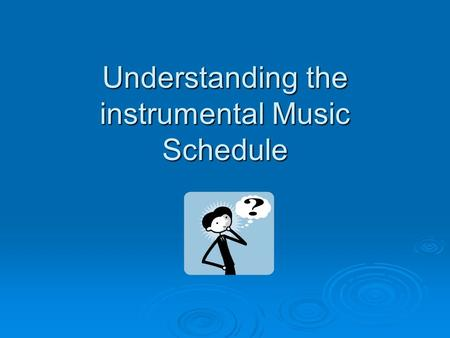 Understanding the instrumental Music Schedule. Sample Lesson Schedule Week #1 of 5  Student has lesson on Tuesday during 2 nd period.  Student will.
