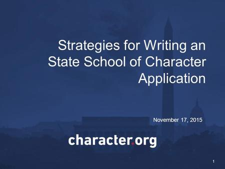 Strategies for Writing an State School of Character Application 1 November 17, 2015.