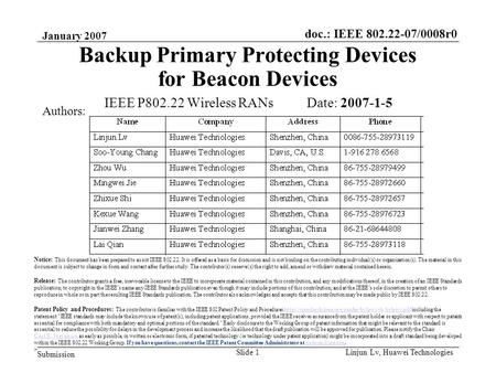 Doc.: IEEE 802.22-07/0008r0 Submission January 2007 Slide 1Linjun Lv, Huawei Technologies Backup Primary Protecting Devices for Beacon Devices IEEE P802.22.