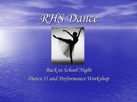 RHS Dance Back to School Night Dance II and Performance Workshop.