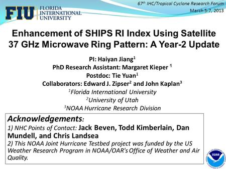 Enhancement of SHIPS RI Index Using Satellite 37 GHz Microwave Ring Pattern: A Year-2 Update 67 th IHC/Tropical Cyclone Research Forum March 5-7, 2013.