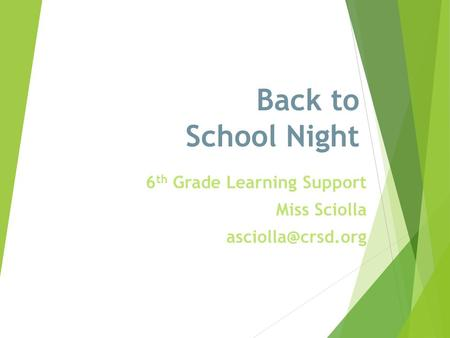 Back to School Night 6 th Grade Learning Support Miss Sciolla