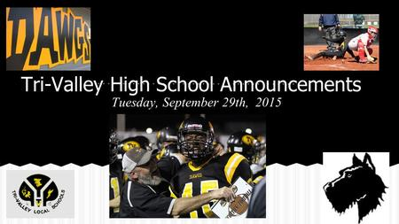 Tri-Valley High School Announcements Tuesday, September 29th, 2015.