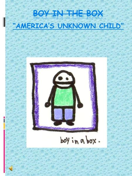 """AMERICA'S UNKNOWN CHILD"". HIS CASE Born in Philadelphia in 1954 On Feb 25 1957 police found a suspicious cardboard box in the city of Fox Chase There."