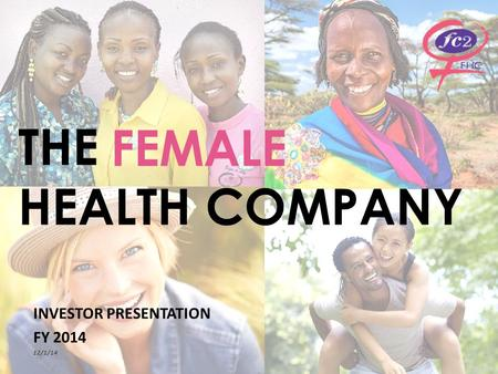 THE HEALTH COMPANY INVESTOR PRESENTATION FY 2014 12/1/14 FEMALE.