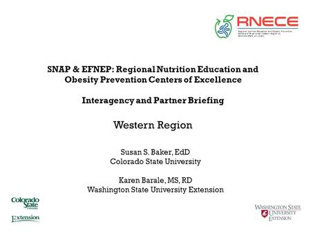 Regional Nutrition Education and Obesity Prevention Centers of Excellence-Western Region at Colorado State University SNAP & EFNEP: Regional Nutrition.