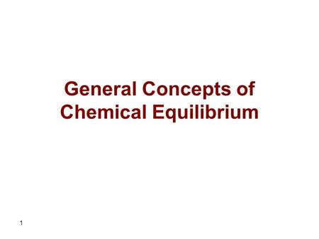 1 General Concepts of Chemical Equilibrium. 2 In this chapter you will be introduced to basic equilibrium concepts and related calculations. The type.