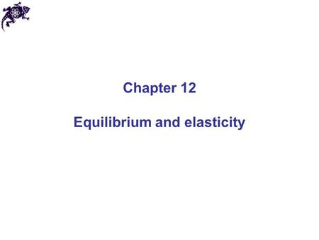 Chapter 12 Equilibrium and elasticity. Equilibrium We already introduced the concept of equilibrium in Chapter 8: dU(x)/dx = 0 More general definition.