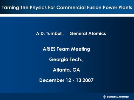 045-05/rs PERSISTENT SURVEILLANCE FOR PIPELINE PROTECTION AND THREAT INTERDICTION Taming The Physics For Commercial Fusion Power Plants ARIES Team Meeting.