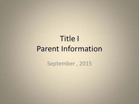 Title I Parent Information September, 2015. What is Title I Title 1 of the No Child Left Behind Act of 2001 (formerly known as ECIA, ESEA or Chapter 1)