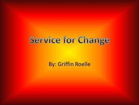 "By: Griffin Roelle. ""A teaching and learning strategy that integrates meaningful community service with instruction and reflection to enrich the learning."