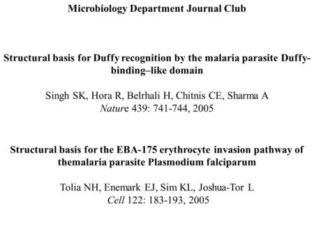 Structural basis for the EBA-175 erythrocyte invasion pathway of themalaria parasite Plasmodium falciparum Tolia NH, Enemark EJ, Sim KL, Joshua-Tor L Cell.