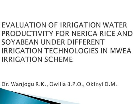  Kenya is expanding irrigation (vertically/horizontally) rapidly rising under water scarcity  Inefficient water management practices aggravate water.