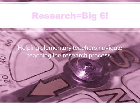 Helping elementary teachers navigate teaching the research process.