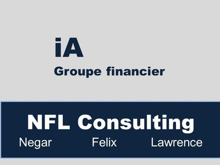 NFL Consulting Negar Felix Lawrence iA Groupe financier.