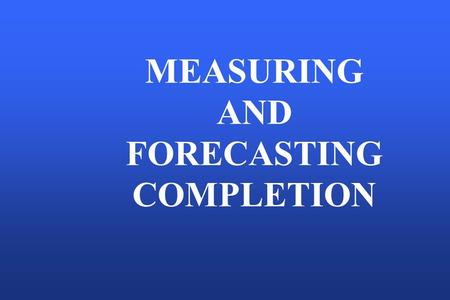 MEASURING AND FORECASTING COMPLETION. PROGRESS BY DISCIPLINE.