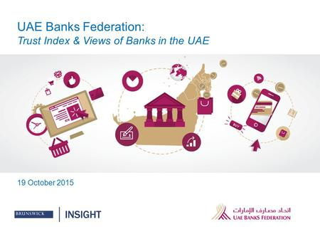 UAE Banks Federation: Trust Index & Views of Banks in the UAE 19 October 2015.