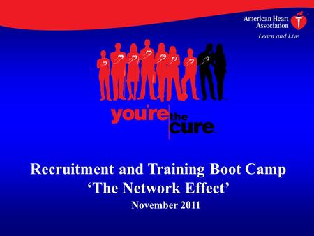 Recruitment and Training Boot Camp 'The Network Effect' November 2011.