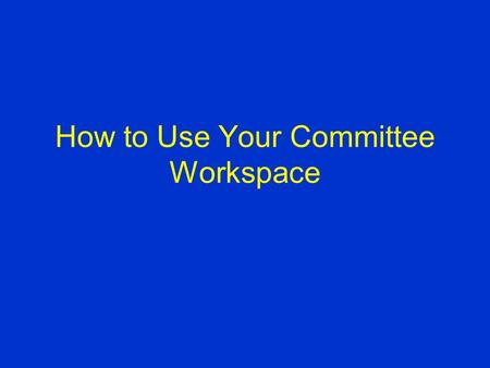 How to Use Your Committee Workspace. Click Here AFPMB Homepage.