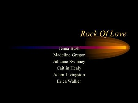 Rock Of Love Jenna Bush Madeline Gregor Julianne Swinney Caitlin Healy Adam Livingston Erica Walker.