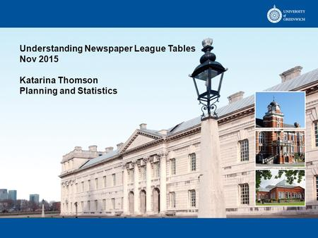 Understanding Newspaper League Tables Nov 2015 Katarina Thomson Planning and Statistics.