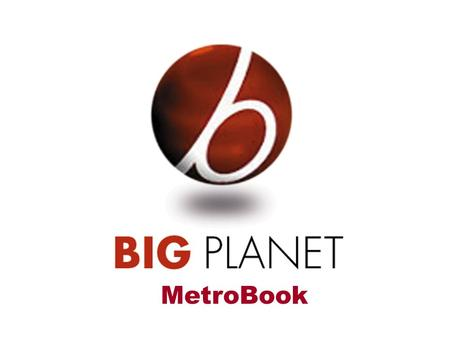 MetroBook. The Search……. High Quality Low Price High PV Technologically Competitive.