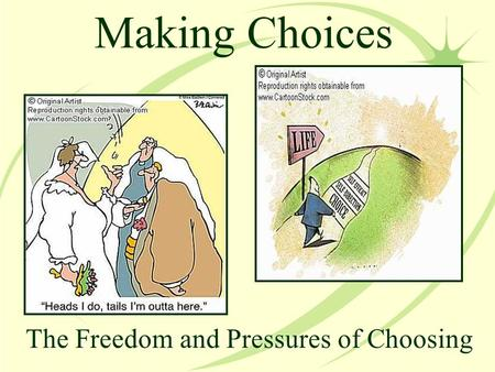 Making Choices The Freedom and Pressures of Choosing.