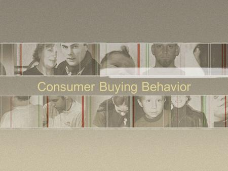Consumer Buying Behavior. Five Step Model of the Buying process Need arousal Collection of information Evaluation of information Purchase Post-purchase.