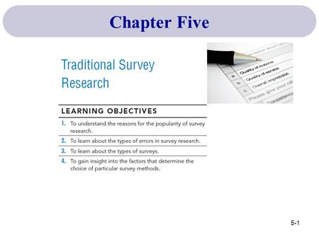 5-1 Chapter Five. Why is Survey Research so Popular? 5-2 Key Terms & Definitions The need to know why. For example, why did they buy or not buy a particular.