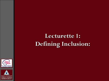 Lecturette 1: Defining Inclusion:. Historically... Students.